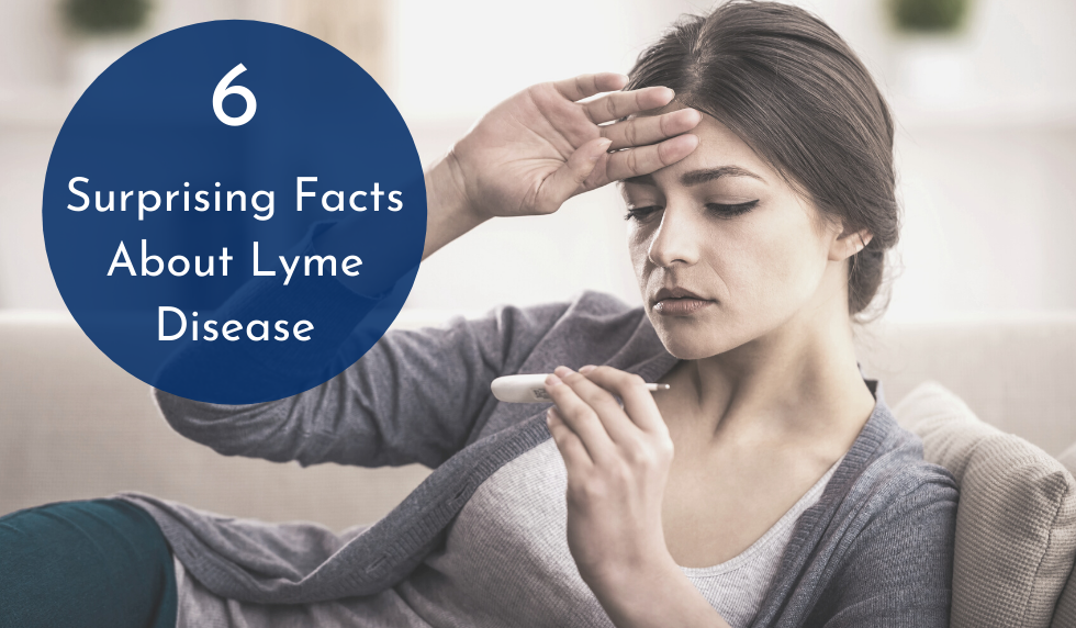 Six Surprising Facts About Lyme Disease